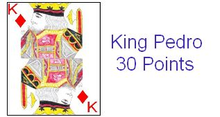 King Pedro, worth 30 points